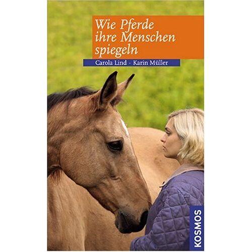 Carola Lind - Wie Pferde Ihre Menschen spiegeln - Preis vom 18.10.2020 04:52:00 h