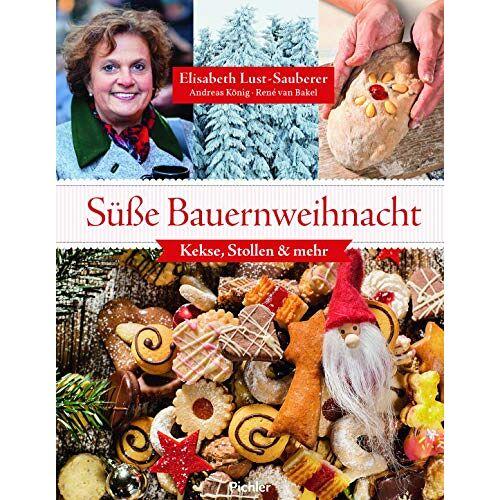 Elisabeth Lust-Sauberer;Andreas König - Süße Bauernweihnacht: Kekse, Stollen & mehr - Preis vom 03.05.2021 04:57:00 h