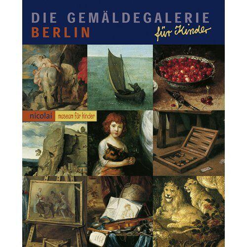 Cornelia Vossen - Gemäldegalerie Berlin: Museumsführer für Kinder - Preis vom 28.03.2020 05:56:53 h