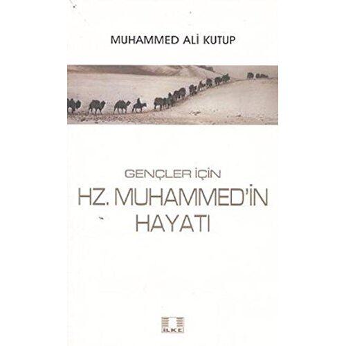 Muhammed Ali Kutup - Gencler Icin Hz. Muhammed'in Hayati - Preis vom 16.04.2021 04:54:32 h