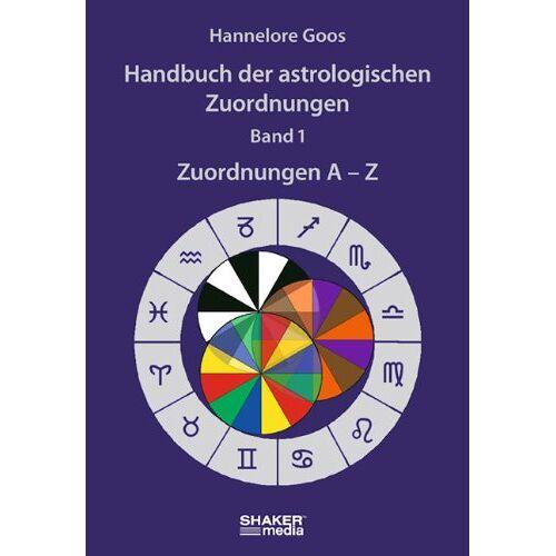 Hannelore Goos - Handbuch der astrologischen Zuordnungen, Band 1: Zuordnungen A-Z - Preis vom 18.04.2021 04:52:10 h