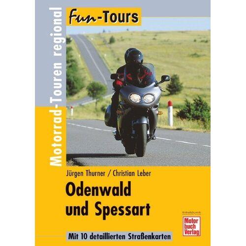 Jürgen Thurner - Odenwald und Spessart: Motorrad-Touren regional (Fun-Tours) - Preis vom 05.09.2020 04:49:05 h