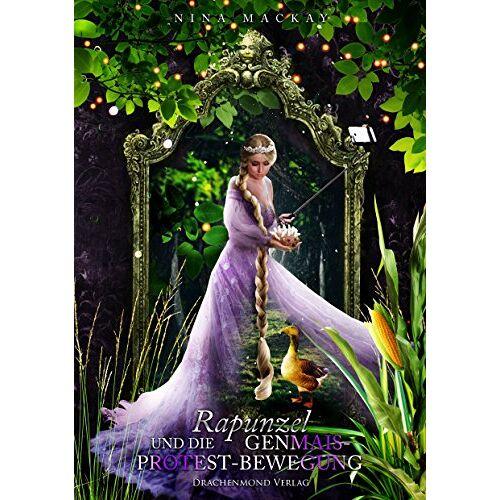 Nina MacKay - Rapunzel und die Genmais-Protestbewegung - Preis vom 19.10.2020 04:51:53 h