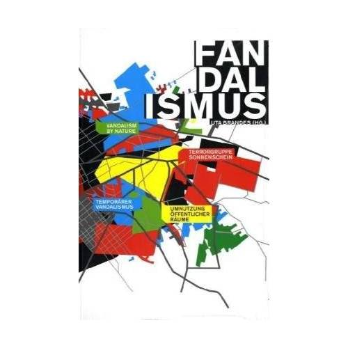 Uta Brandes - Fandalismus. Von Vandalismus zu Fandalismus - Preis vom 23.01.2021 06:00:26 h