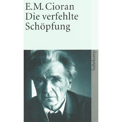 Cioran, E. M. - Die verfehlte Schöpfung - Preis vom 17.07.2019 05:54:38 h