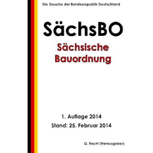 G. Recht - Sächsische Bauordnung (SächsBO) - Preis vom 18.10.2020 04:52:00 h