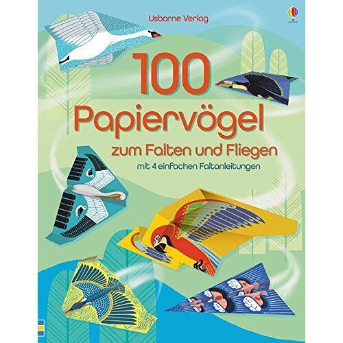 - 100 Papiervögel zum Falten und Fliegen: mit 4 einfachen Faltanleitungen - Preis vom 07.05.2021 04:52:30 h