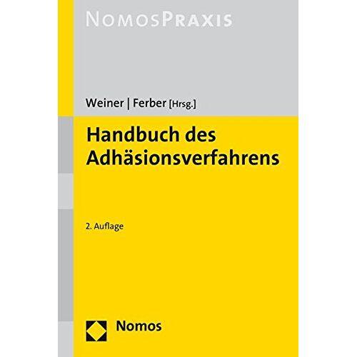 Bernhard Weiner - Handbuch des Adhäsionsverfahrens - Preis vom 15.04.2021 04:51:42 h