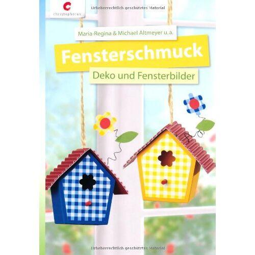 Maria-Regina Altmeyer - Fensterschmuck: Deko und Fensterbilder - Preis vom 04.09.2020 04:54:27 h