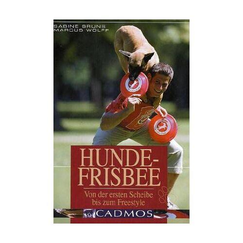 Sabine Bruns - Hunde-Frisbee: Von der ersten Scheibe bis zum Freestyle - Preis vom 20.10.2020 04:55:35 h