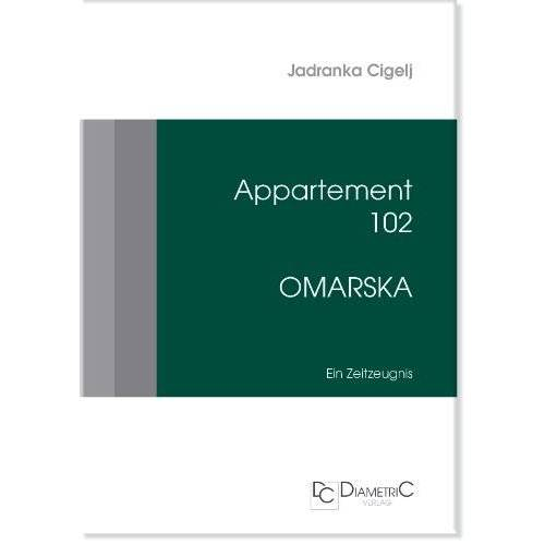 Jadranka Cigelj - Appartement 102 - Omarska: Ein Zeitzeugnis - Preis vom 11.05.2021 04:49:30 h