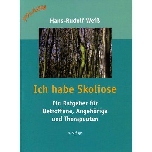 Weiß, Hans Rudolf - Ich habe Skoliose: Ein Ratgeber für Betroffene, Angehörige und Therapeuten - Preis vom 15.05.2021 04:43:31 h