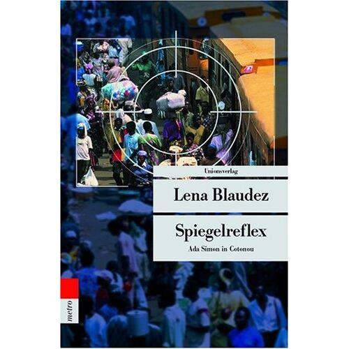 Lena Blaudez - Spiegelreflex. Ada Simon in Cotonou - Preis vom 14.12.2019 05:57:26 h