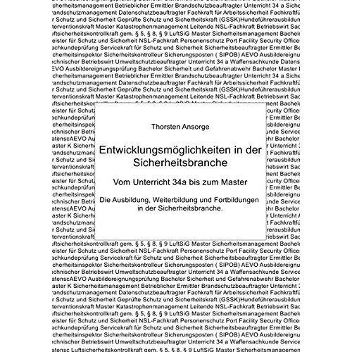 Thorsten Ansorge - Entwicklungsmöglichkeiten in der Sicherheitsbranche: Die Ausbildung, Weiterbildung und Fortbildungen in der Sicherheitsbranche. - Preis vom 21.04.2021 04:48:01 h