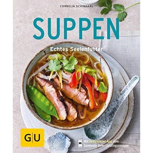 Cornelia Schinharl - Suppen: Echtes Seelenfutter (GU KüchenRatgeber) - Preis vom 25.02.2021 06:08:03 h