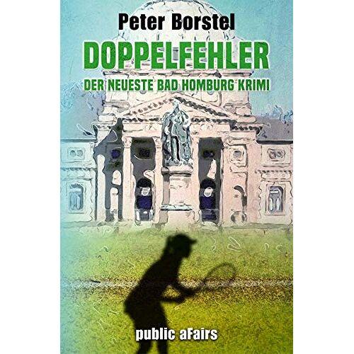 Peter Borstel - Doppelfehler: Der neueste Bad Homburg Krimi - Preis vom 07.09.2020 04:53:03 h