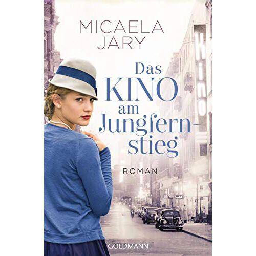 Micaela Jary - Das Kino am Jungfernstieg: Roman - Die Kino-Saga 1 - Preis vom 28.02.2021 06:03:40 h
