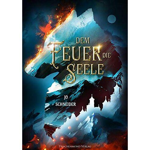 Jo Schneider - Dem Feuer die Seele (Drei Kronen Saga) - Preis vom 24.02.2021 06:00:20 h