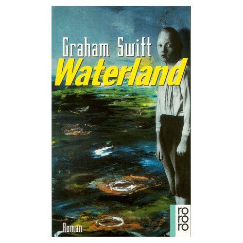 Graham Swift - Waterland. - Preis vom 14.01.2021 05:56:14 h
