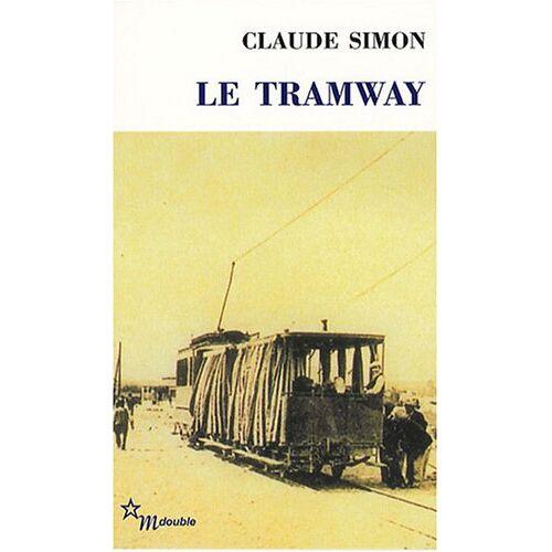 Claude Simon - Le tramway - Preis vom 17.04.2021 04:51:59 h