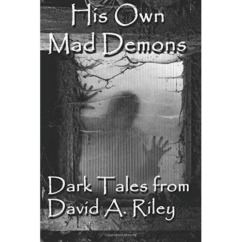Riley, David A. - His Own Mad Demons: Dark Tales from David A. Riley - Preis vom 16.01.2021 06:04:45 h