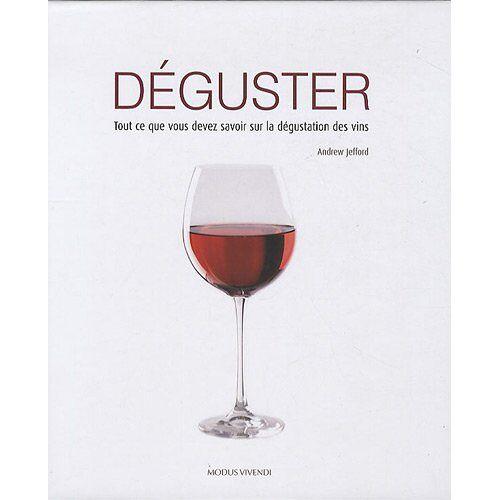 Andrew Jefford - Déguster : Tout ce que vous devez savoir sur la dégustation des vins - Preis vom 19.10.2020 04:51:53 h