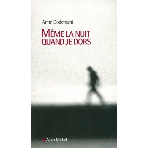 Anne Dodemant - Même la nuit quand je dors - Preis vom 19.01.2021 06:03:31 h