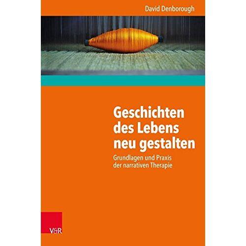 David Denborough - Geschichten des Lebens neu gestalten: Grundlagen und Praxis der narrativen Therapie - Preis vom 26.10.2020 05:55:47 h
