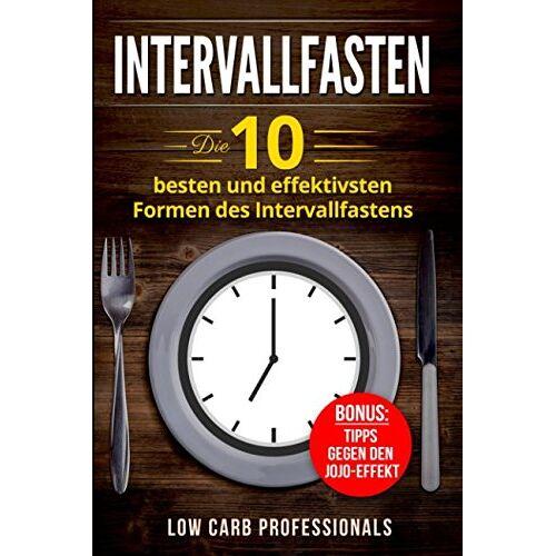 Professionals, Low Carb - Intervallfasten: Die 10 besten und effektivsten Formen des Intervallfastens - Preis vom 24.02.2021 06:00:20 h