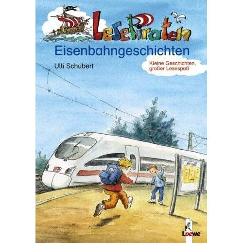 Ulli Schubert - Lesepiraten-Eisenbahngeschichten - Preis vom 25.02.2021 06:08:03 h