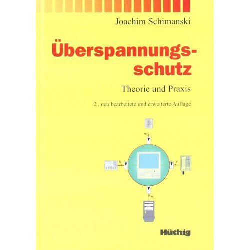 Joachim Schimanski - Überspannungsschutz. Theorie und Praxis - Preis vom 08.07.2020 05:00:14 h