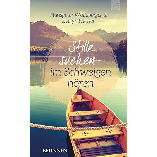 Hanspeter Wolfsberger - Stille suchen - Im Schweigen hören - Preis vom 14.04.2021 04:53:30 h