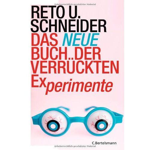 Schneider, Reto U. - Das neue Buch der verrückten Experimente - Preis vom 03.08.2019 05:33:53 h