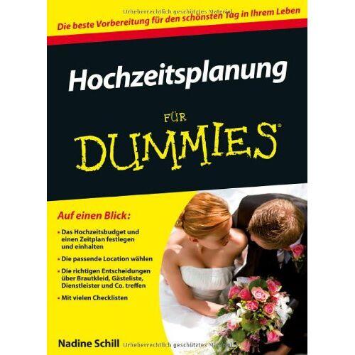 Nadine Schill - Hochzeitsplanung für Dummies (Fur Dummies) - Preis vom 14.10.2019 04:58:50 h