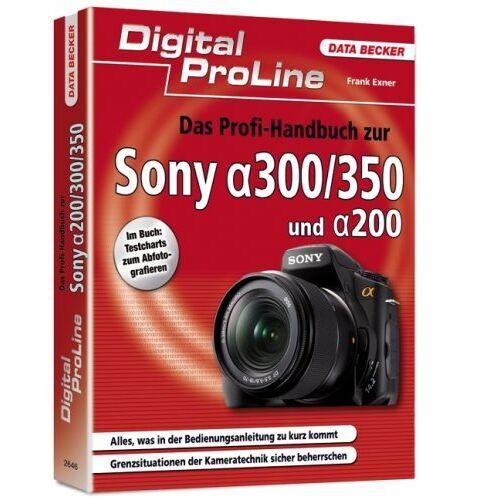 Frank Exner - Das Profi-Handbuch zur Sony Alpha 300/350 und Alpha 200 - Preis vom 14.04.2021 04:53:30 h