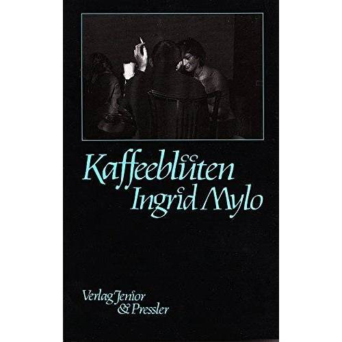 Ingrid Mylo - Kaffeeblüten - Preis vom 21.10.2020 04:49:09 h