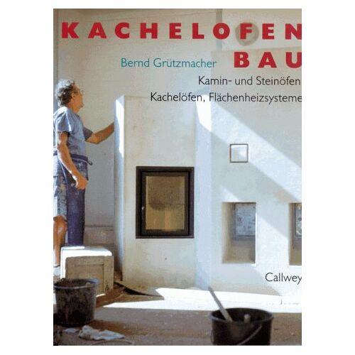 Bernd Grützmacher - Kachelofenbau. Kamin- und Steinöfen, Kachelöfen, Flächenheizsysteme - Preis vom 18.04.2021 04:52:10 h