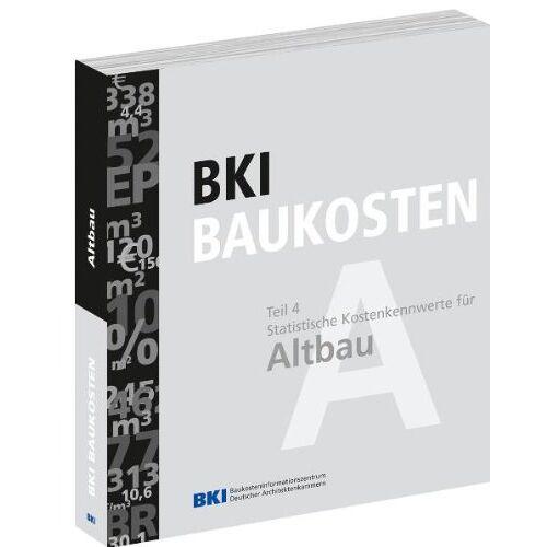 BKI Baukosteninformationszentrum - BKI Baukosten 2010, Altbau: Statistische Kostenkennwerte Altbau - Preis vom 27.02.2021 06:04:24 h