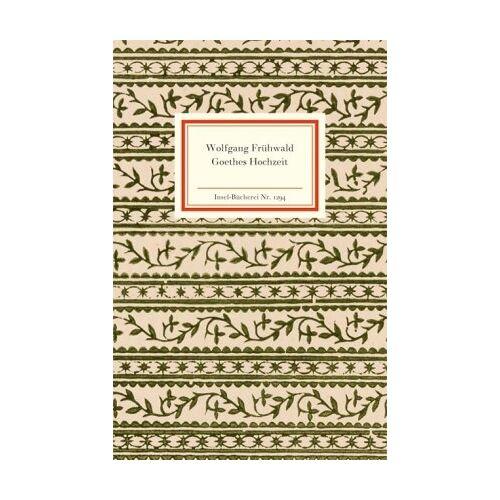 Wolfgang Frühwald - Goethes Hochzeit (Insel Bücherei) - Preis vom 20.10.2020 04:55:35 h