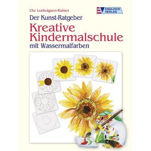 Ute Ludwigsen-Kaiser - Der Kunst-Ratgeber. Kreative Kindermalschule: Mit Wassermalfarben - Preis vom 20.11.2019 05:58:49 h