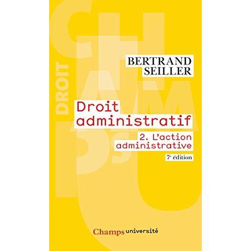 Bertrand Seiller - Droit administratif : Tome 2, L'action administrative - Preis vom 21.04.2021 04:48:01 h