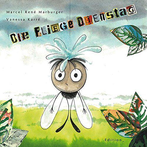 Marburger, Marcel René - Die Fliege Dienstag - Preis vom 14.04.2021 04:53:30 h