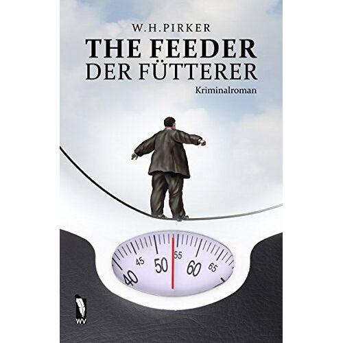 W. H. Pirker - The Feeder: Der Fütterer - Preis vom 05.09.2020 04:49:05 h