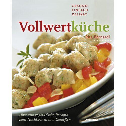 Rita Bernardi - Vollwertküche: Gesund, einfach, delikat - Preis vom 27.02.2021 06:04:24 h