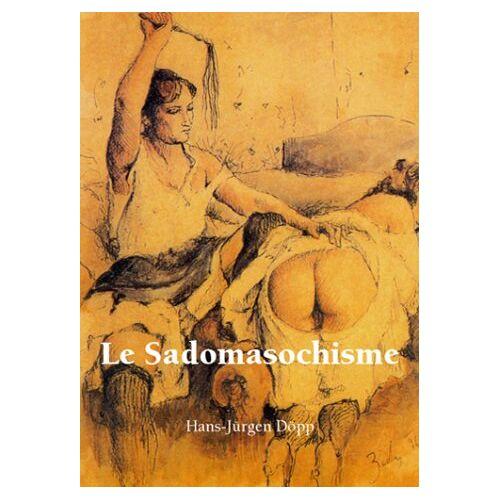 Hans-Jürgen Döpp - Le Sadomasochisme (Tentation) - Preis vom 25.02.2021 06:08:03 h