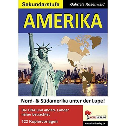 Gabriela Rosenwald - AMERIKA: Nord- & Südamerika unter der Lupe! - Preis vom 10.09.2020 04:46:56 h