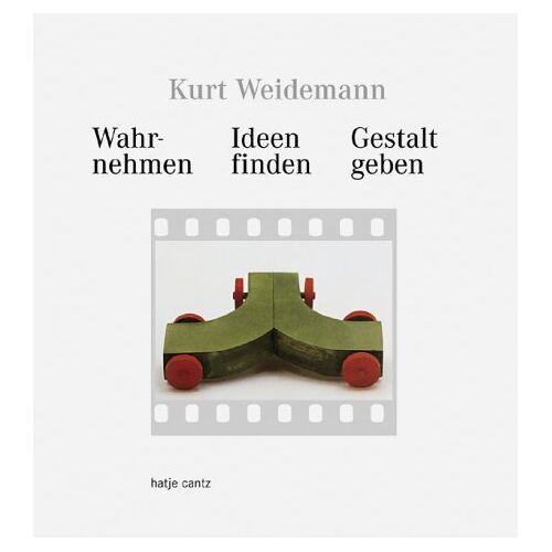 Kurt Weidemann - Kurt Weidemann. Wahrnehmen, Ideen finden, Gestalt geben. - Preis vom 06.03.2021 05:55:44 h