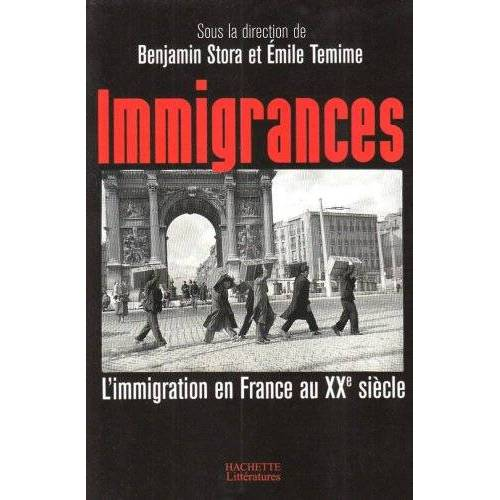 Benjamin Stora - Immigrances : L'immigration en France au XXe siècle - Preis vom 05.03.2021 05:56:49 h