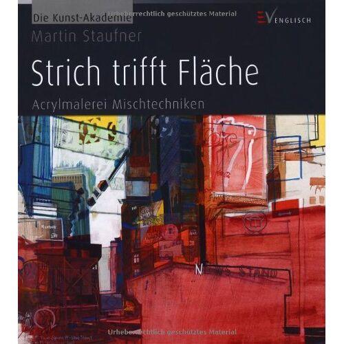 Martin Staufner - Strich trifft Fläche: Acrylmalerei Mischtechniken - Preis vom 12.06.2019 04:47:22 h