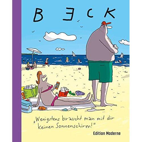 Beck - Wenigstens braucht man mit dir keinen Sonnenschirm! - Preis vom 19.01.2021 06:03:31 h
